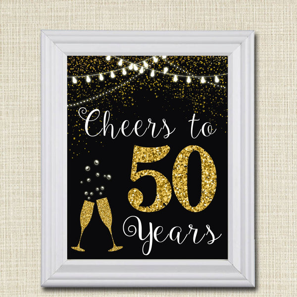 Cheers to Fifty Years, Cheers to 50 Years, 50th Wedding Sign, 50th Birthday Sign, 50th Party Decorations, 50th Anniversary, INSTANT DOWNLOAD