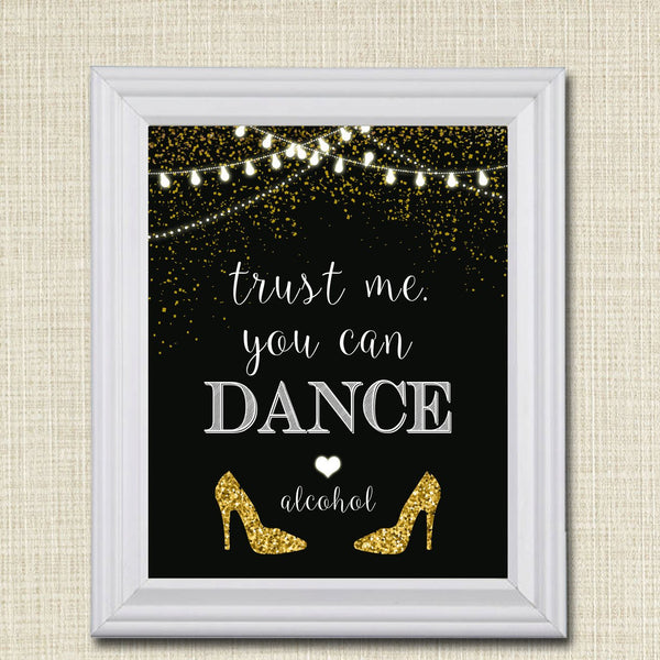 Trust Me You Can Dance Alcohol Sign, Party Decorations, Printable Wedding Sign, Black and Gold Party Decor, Adult Birthday, INSTANT DOWNLOAD
