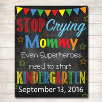CUSTOM Stop Crying Mom Back to School Photo Prop, Preschool, Superhero School Chalkboard Sign, Kindergarten Funny Prop, 1st Day of School
