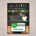 EDITABLE Coffee Card Holder, Thanks a Latte For Making Me One Smart Cookie Gift Card Holder, Teacher Appreciation Gifts, INSTANT DOWNLOAD