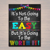 PRINTABLE It's Not Going To Be Easy But Worth It Poster, INSTANT DOWNLOAD, Motivational School Counselor Office, Classroom Chalkboard Art