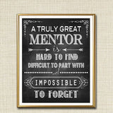 Mentor Gift, A Truly Great Mentor is Hard to Find, Impossible To Forget, Boss Gift, ManagerGift, Thank you, Retirement Chalkboard Printable