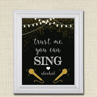 Trust Me You Can Sing Alcohol Sign, Party Decorations, Printable Karaoke Party Sign, Black and Gold Decor, Adult Birthday, INSTANT DOWNLOAD