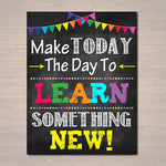 PRINTABLE Make Today The Day To Learn Something New Poster, INSTANT DOWNLOAD, Motivational School Counselor Office, Classroom Chalkboard Art