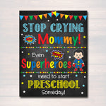 Stop Crying Mom Back to School Photo Prop, Preschool Superhero School Chalkboard Sign, 1st Day of pre-School Funny Prop, INSTANT DOWNLOAD
