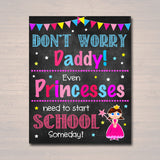 Don't Worry Daddy, Daddy's Princess Back to School Photo Prop, Pre-K/Kindergarten School Chalkboard Sign, 1st Day of School INSTANT DOWNLOAD
