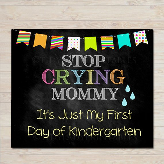 Stop Crying Mommy Back to School Photo Prop, Printable Kindergarten Chalkboard Sign, 1st Day of Kindergarten Funny Prop INSTANT DOWNLOAD