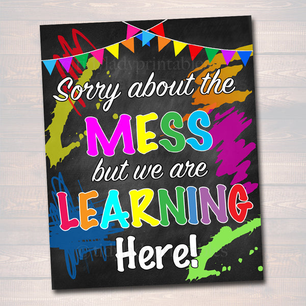 Classroom Decor, Sorry About The Mess But We Are Learning Here Digital Poster, Classroom Poster, Kindergarten, Preschool Teacher Printables