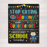 Stop Crying Mom Back to School Photo Prop, Pre-K/Kindergarten Superhero School Chalkboard Sign, 1st Day of School Funny, INSTANT DOWNLOAD