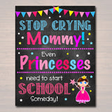 Stop Crying Mom Back to School Photo Prop, Pre-K/Kindergarten Princess School Chalkboard Sign, 1st Day of School Funny, INSTANT DOWNLOAD
