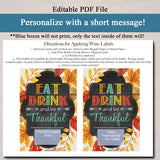EDITABLE Wine Label Thanksgiving Floral Printable Chalkboard, Pumpkin Fall Friendsgiving, INSTANT DOWNLOAD Eat Drink and be Thankful Gift