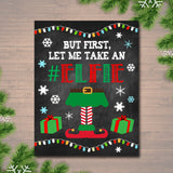 Printable But First Let Me Take An Elfie Sign, Photo Booth, Christmas Decor, Printable Art, INSTANT DOWNLOAD, Christmas Ugly Sweater Party