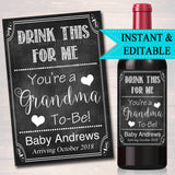 Drink This For Me Your A Grandma to Be Beer & Wine Label Pregnancy Announcement INSTANT and EDITABLE, Parents Mom Promoted Pregnancy Reveal