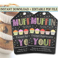 Printable Thank You Tags, Volunteer Muffin Labels, Printable INSTANT + EDITABLE, Thank You Gift PTA Staff Gift Appreciation Teacher Luncheon