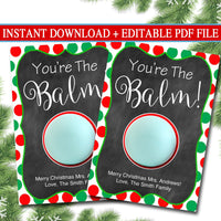 EDITABLE Lip Balm Tags, Christmas Teacher Gift INSTANT DOWNLOAD, Coach Nanny, pta Volunteer Staff Appreciation You're the Balm Digital Card
