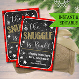 EDITABLE The Snuggle is Real Christmas Gift Tags, Secret Santa, Office Staff Teacher Gift Holiday Printable, White Elephant INSTANT DOWNLOAD