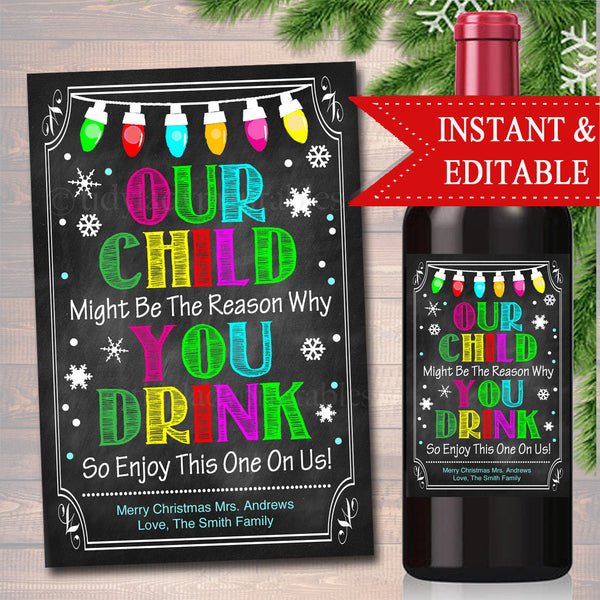EDITABLE Our Child Might Be the Reason You Drink, Xmas Printable Wine Label, Holiday Teacher Gifts, Wine Label, Grandparent, Babysitter Gift
