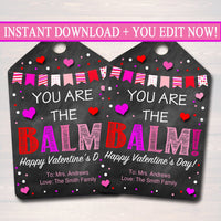 EDITABLE You're The Balm Valentine's Day Gift Tags, Staff Teacher Volunteer Gift, Holiday Printable Chapstick, Lip Balm Tag INSTANT DOWNLOAD