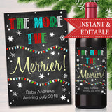 EDITABLE Wine Label Christmas Pregnancy Announcement, Printable Chalkboard Holiday Pregancy Reveal, The More The Merrier, INSTANT DOWNLOAD