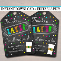 EDITABLE Coffee Gift Tags Staff Teacher Volunteer Appreciation Week Gift, Thanks a Latte For All You Do Label Nanny Daycare INSTANT DOWNLOAD