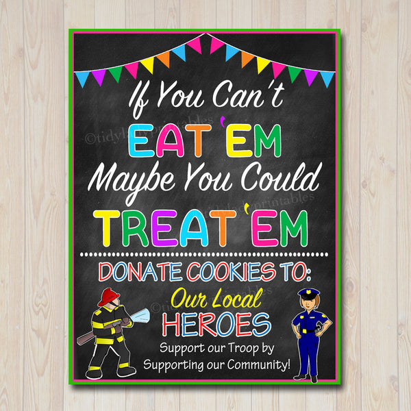 PRINTABLE Cookie Booth Sign, If You Can't Eat 'Em Treat 'Em Donate Cookies To Local Heroes Police Scouts Cookie Drop Banner INSTANT DOWNLOAD