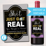 EDITABLE Housewarming Gift Label Shit Just Got Real Printable Wine Bottle label New House Wine Label, You Bought a New House Blend, Congrats