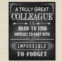 Colleague Gift, A Truly Great Colleague is Hard to Find, Impossible To Forget, Coworker Gift, Thank you, Retirement Chalkboard Printable