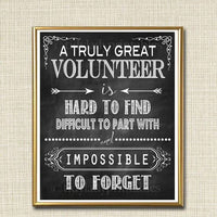 Volunteer Gift, A Truly Great Volunteer is Hard to Find, Impossible To Forget, Coworker Gift, Thank you, School PTO Pta Chalkboard Printable