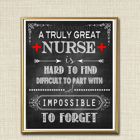 Nurse Gift, A Truly Great Nurse is Hard to Find, Impossible To Forget, School Nurse Thank you, Medical Retirement Chalkboard Printable