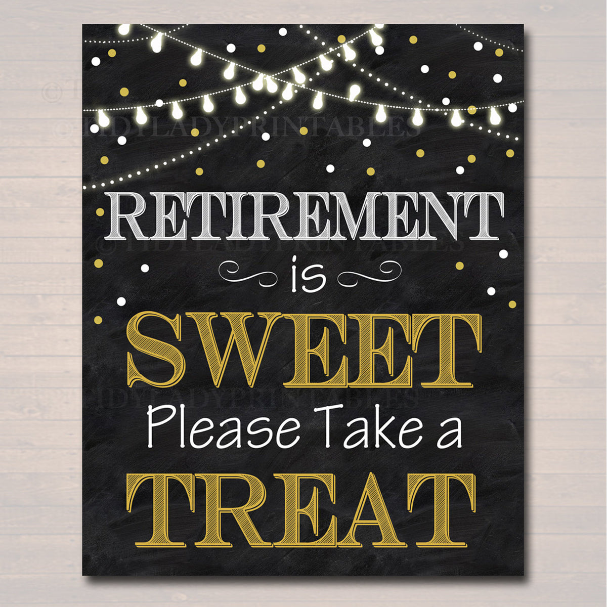 Retirement Is Sweet Party Sign Chalkboard Printable Dessert Table Sign Black Gold Party Lights Please Take A Treat Decor