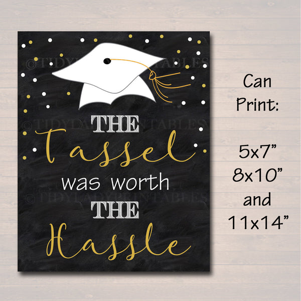 The Tassel was worth The Hassel Graduation Party Sign, Chalkboard Printable, Invite, High School College Grad Party Decor