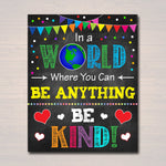In A World Where you can Be Anything - BE KIND, School Counselor Poster, Teen Bedroom, Classroom Office Decor, Anti-Bully Teacher Printables