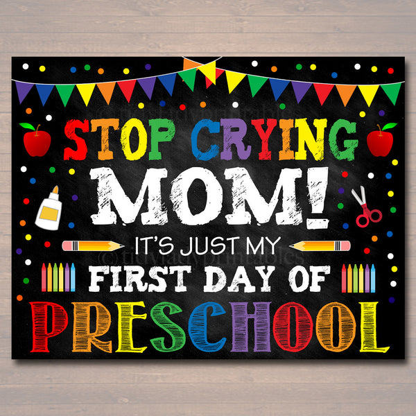 Stop Crying Mom Back to School Photo Prop, Preschool Rainbow School Chalkboard Sign, 1st First Day of Preschool Funny Prop, INSTANT DOWNLOAD