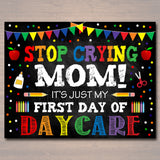 Stop Crying Mom Back to School Photo Prop, Daycare Rainbow School Chalkboard Sign, 1st First Day of Daycare Funny Prop, INSTANT DOWNLOAD