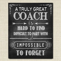 Coach Gift, A Truly Great Coach is Hard to Find, Impossible To Forget, Mentor Friend Gift, Thank you, Retirement Chalkboard Printable