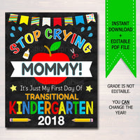 Stop Crying Mommy Back to School Photo Prop, Transitional Kindergarten Boy, Mom Chalkboard Sign, 1st Day of TK Funny Prop, INSTANT DOWNLOAD