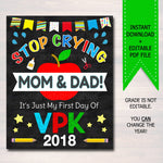 Stop Crying Mom & Dad Back to School Photo Prop, VPK Boy School Chalkboard Sign, 1st Day of Vpk School Sign, Funny Prop, INSTANT DOWNLOAD