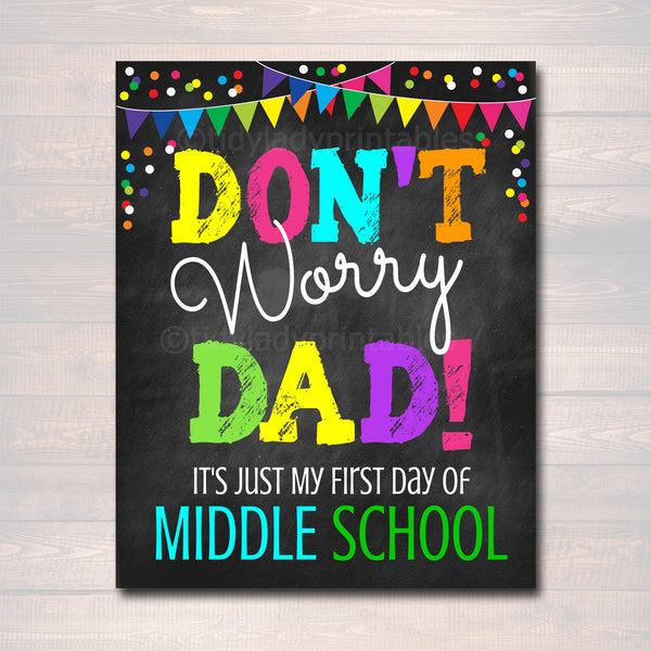 Don't Worry Dad, Back to School Photo Prop, First Day of Middle School Chalkboard Signs, 1st Day of School Funny Dad Prop, INSTANT DOWNLOAD