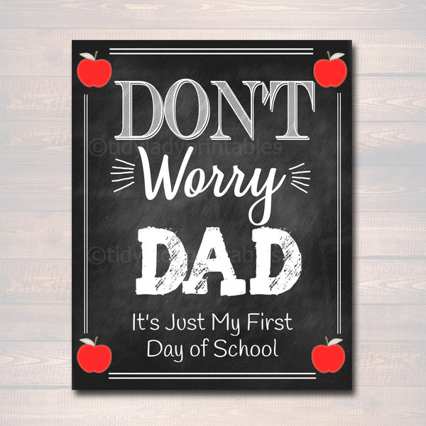 Don't Worry Dad, Back to School Photo Prop, Pre-K/Kindergarten School Chalkboard Signs, 1st Day of School Funny Dad Prop, INSTANT DOWNLOAD
