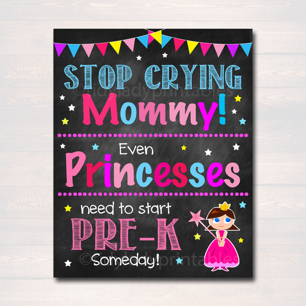 Stop Crying Mom Back to School Photo Prop, Pre-K Grade, Pink Princess School Chalkboard Sign, 1st Day of School Funny, INSTANT DOWNLOAD