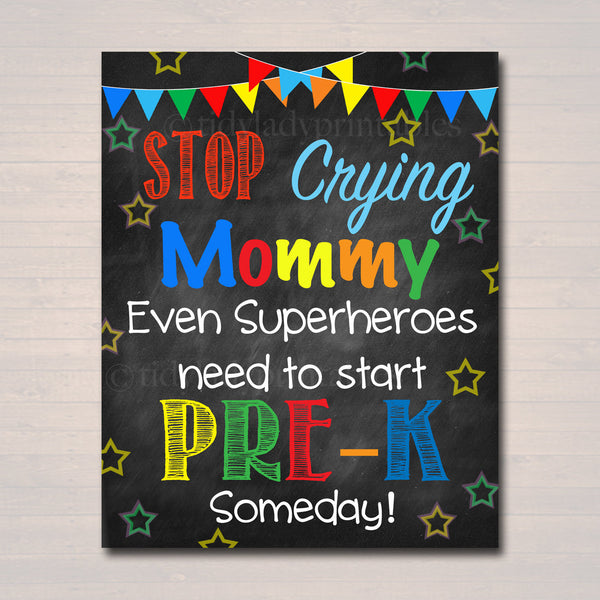 Stop Crying Mom Back to School Photo Prop, Pre-K Superhero School Chalkboard Sign, 1st Day of Preschool Pre-k Funny Prop, INSTANT DOWNLOAD