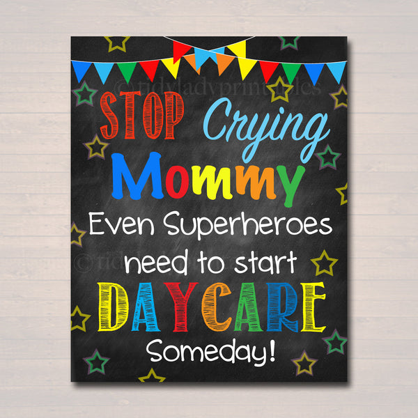 Stop Crying Mom Back to School Photo Prop, Daycare Superhero School Chalkboard Sign, 1st Day of Daycare Funny Prop, INSTANT DOWNLOAD