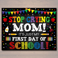 Stop Crying Mom Back to School Photo Prop, ANY Grade Rainbow School Chalkboard Sign, 1st Day Kindergarten Preschool Funny, INSTANT DOWNLOAD