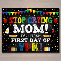 Stop Crying Mom Back to School Photo Prop, Preschool Rainbow School Chalkboard Sign, 1st First Day of Pre-K Funny Prop, INSTANT DOWNLOAD