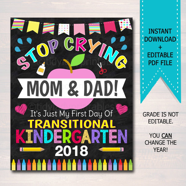 Stop Crying Mom & Dad Back to School, Transitional Kindergarten GIRL School Chalkboard Sign, 1st Day of Tk Funny Photo Prop INSTANT DOWNLOAD