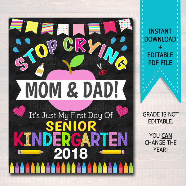 Stop Crying Mom & Dad Back to School, Senior Kindergarten GIRL School Chalkboard Sign, 1st Day of School Funny Photo Prop INSTANT DOWNLOAD