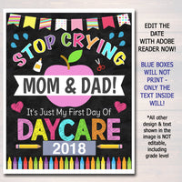 Stop Crying Mom & Dad Back to School Photo Prop, Daycare GIRL School Chalkboard Sign, 1st Day of Daycare Sign, Funny Prop, INSTANT DOWNLOAD
