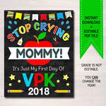 Stop Crying Mommy Back to School Photo Prop, VPK Boy School, Mom Chalkboard Sign, 1st Day of Vpk School Sign, Funny Prop, INSTANT DOWNLOAD
