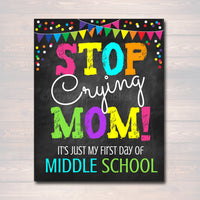 Stop Crying Mom, Back to School Photo Prop, First Day of Middle School Chalkboard Signs, 1st Day of School Funny Mom Prop, INSTANT DOWNLOAD