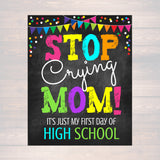 Don't Worry Dad, Back to School Photo Prop, First Day of High School Chalkboard Signs, Stop Crying Mom Funny Sign Props, INSTANT DOWNLOAD